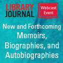 forthcoming Personal Stories: New and Forthcoming Memoirs, Biographies, and Autobiographies