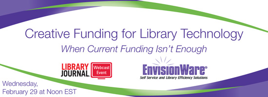 LJ EW Webcast Creative Funding for Library Technology