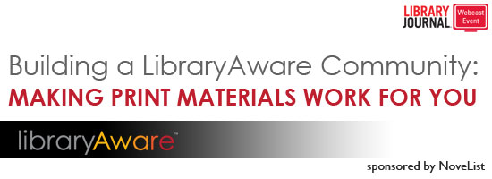 LibraryAwareRegHeader550x2001 Creating a LibraryAware Community:  Making print materials work for you