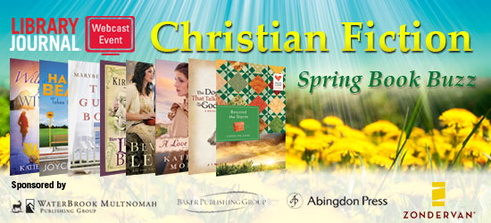 On24 ChristianFiction 051012 Christian Fiction Spring Book Buzz