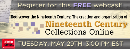 13L RF0244 Header C99453A with lj Rediscover the Nineteenth Century: The creation and organization of Nineteenth Century Collections Online