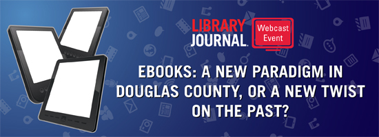 on24 DouglasCounty 061212 eBooks: a New Paradigm in Douglas County, or a New Twist on the Past?