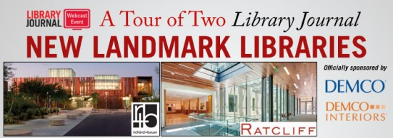 LL12 ON24 header 550x194 A Tour of Two Library Journal New Landmark Libraries