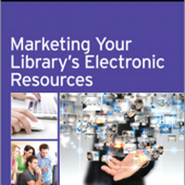 Marketing Your Library's Electronic Resources cover