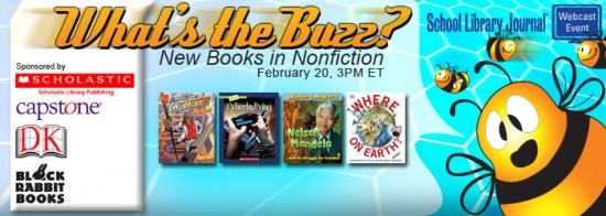 SLJ 2013 NonFiction Header 550x196 Whats the Buzz? New Books in Nonfiction