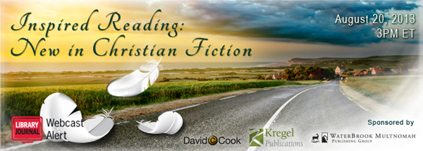 ChristianFiction08152013 webheader 600x2141 Inspired Reading: New Titles in Christian Fiction