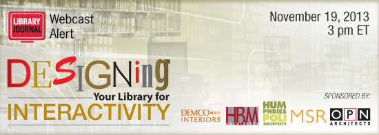 DesigningLibrary2013 Header 550px1 Designing Your Library for Interactivity