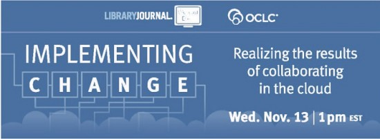 OCLC 550x201 Implementing change: Realizing the results of collaborating in the cloud