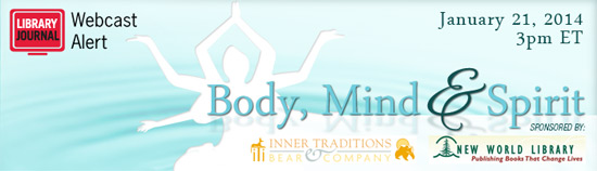 LJ BodyMindSpiritWebcast 2013 Header 550px1 Body, Mind and Spirit Spring 2014