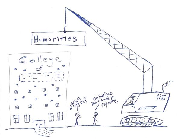 "Drawing of a crane removing the Humanities sign from the front of a college; stick figure explains ""we don't need it anymore."""