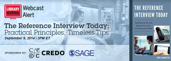 LJwebcast Reference2014 Header 550px1 The Reference Interview Today: Practical Principles, Timeless Tips