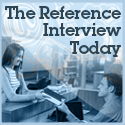 The Reference Interview Today: Practical Principles, Timeless Tips