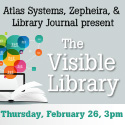 The Visible Library: Learn how the Web sees libraries today and how you can use its power to deeply connect with your community