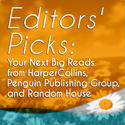 Editors' Picks: Your Next Big Reads from HarperCollins, Penguin Publishing Group, and Random House