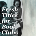Fresh Titles for Book Clubs