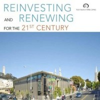 Reinvesting and renewing for the 21st century San Francisco PL report