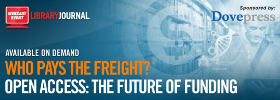 Who Pays the Freight? Open Access: The Future of Funding