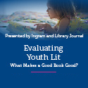Evaluating Youth Lit — What Makes a Good Book Good?