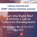 What's the Right Mix? A Holistic Look at Collection Development