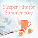 Sleeper Hits for Summer 2017