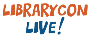 LibraryCon Live!