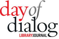 Library Journal Day of Dialog