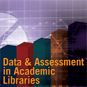 Data & Assessment in Academic Libraries – A free, three-part webcast series, developed in collaboration with ER&L