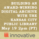 Building an Award-Winning Digital Archive with the Kansas City Public Library: Digital Asset Management is now VITALized!