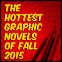 The Hottest Graphic Novels of Fall 2015