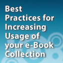 Best Practices for Increasing Usage of your e-book Collection