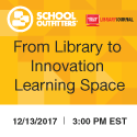 From Library to Innovation Learning Space