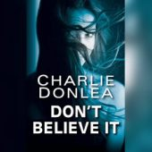 Charlie Donlea: A Rising Suspense Writer Who Delivers What Your Favorite Podcasts Can't