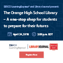 Orange High School Library – A one-stop-shop for students to prepare for their futures